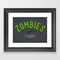 ZOMBIES, run! Framed Art Print
