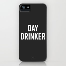 Day Drinker Funny Quote iPhone Case