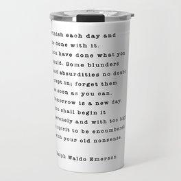 Ralph Waldo Emerson, Finish Each Day  Travel Mug