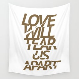 LOVE WILL TEAR US APART #GOLD Wall Tapestry
