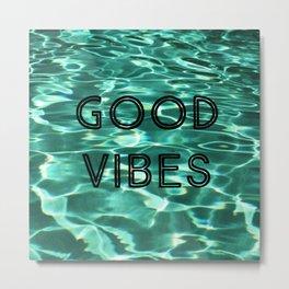 Good Vibes (Pool) Metal Print