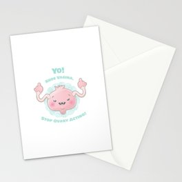 Stop Ovary Acting! Stationery Cards