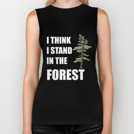 I Think I Stand in the Forest  Wald Spruch Retro graphic Biker Tank