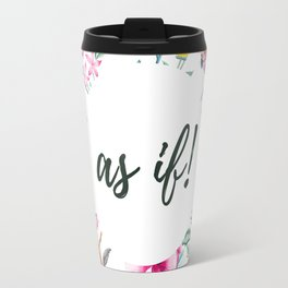 as if Travel Mug