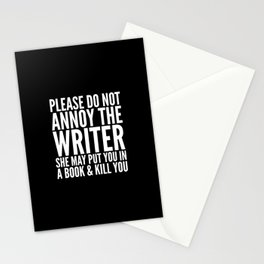Please do not annoy the writer. She may put you in a book and kill you. (Black & White) Stationery Cards
