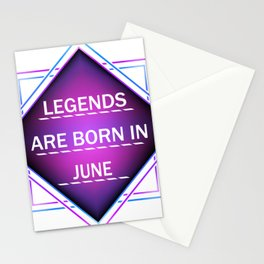Legends are born in june Stationery Cards
