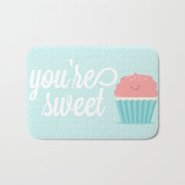 You're Sweet  Bath Mat