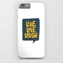 Live Love Laugh positive quotes typography iPhone Case