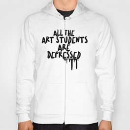 All The Art Students Are Depressed Hoody