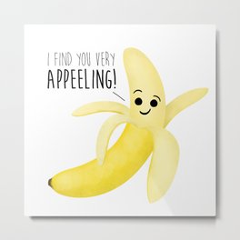 I Find You Very Appeeling! Metal Print