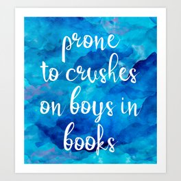 Prone to Crushes on Boys in Books Art Print