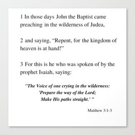 Prepare the Way of the Lord, Make His Paths straight . . . Matthew 3:1-3 Canvas Print