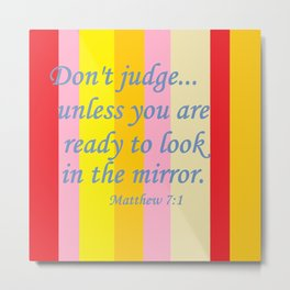 Don't Judge! Metal Print