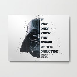 The Power of the Dark Side - Darth Vader Metal Print