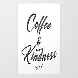 Coffee & Kindness (Black Letters) Art Print
