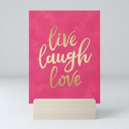 Live Laugh Love Mini Art Print
