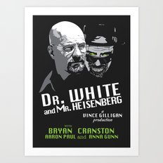 Dr. White and Mr. Heisenberg Art Print