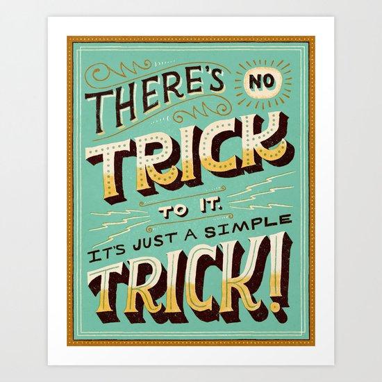 Just a Simple Trick Art Print