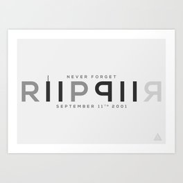 RIP 911; Never Forget Art Print