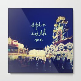 Spin with Me Metal Print