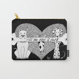 All you need is dog #2 Carry-All Pouch