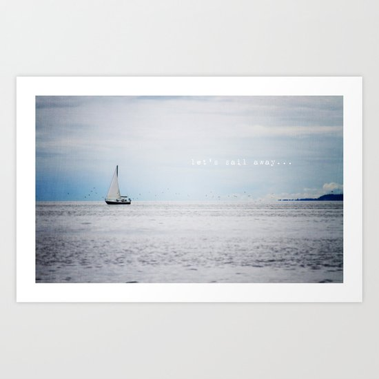 Let's Sail Away Art Print