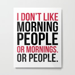 Morning People Funny Quote Metal Print