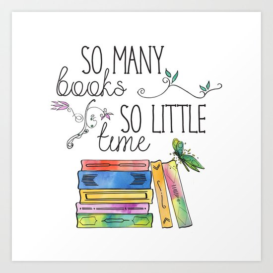So Many Books, So Little Time Design Art Print