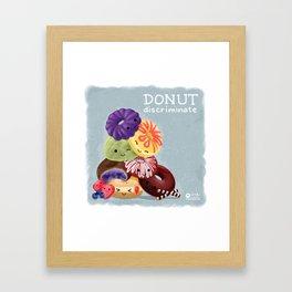 Donut Discriminate Framed Art Print