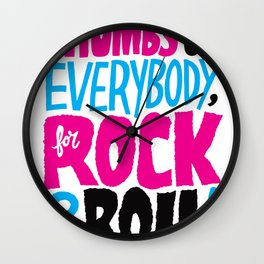 Thumbs Up Everybody, For Rock & Roll! Wall Clock
