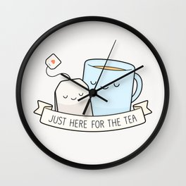 Just Here For The Tea Wall Clock