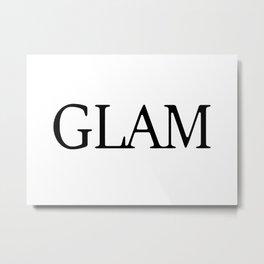 GLAM Metal Print