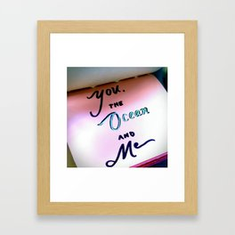 YOU, THE OCEAN AND ME Framed Art Print