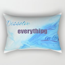Dissolve everything in love_water Rectangular Pillow