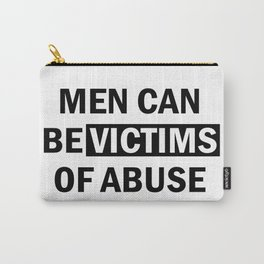 Men Can Be Victims of Abuse Carry-All Pouch