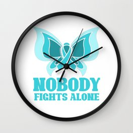 Nobody fights alone - ovarian cancer Wall Clock