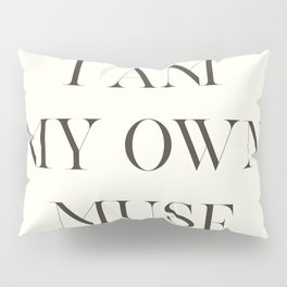 Tom For d quote, I am my own muse, elegant inspiring words, inspirational quotes Pillow Sham