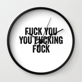 F*** You You F***ing F*** Wall Clock