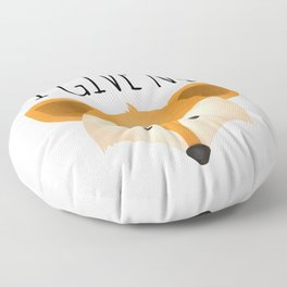 I Give No Fox Floor Pillow