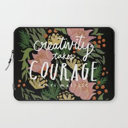 Creativity Takes Courage Laptop Sleeve