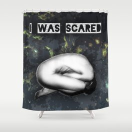 I Was Scared (and lost in space) Shower Curtain