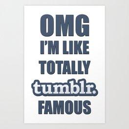 Tumblr Famous Art Print