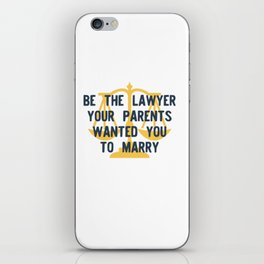 Be the Lawyer your parents wanted you to marry iPhone Skin