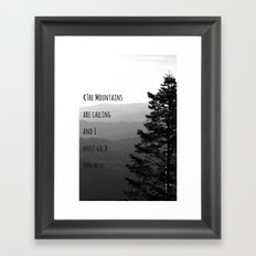 The Mountains are Calling and I must go - John Muir Framed Art Print