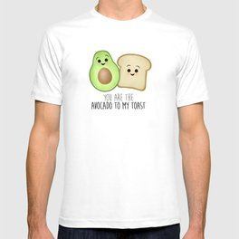 You Are The Avocado To My Toast T-shirt