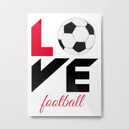 Love football Metal Print