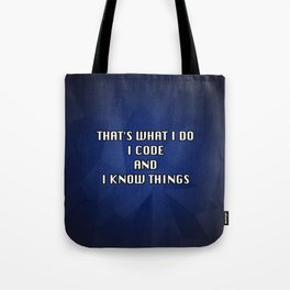 I code and I know things! Tote Bag