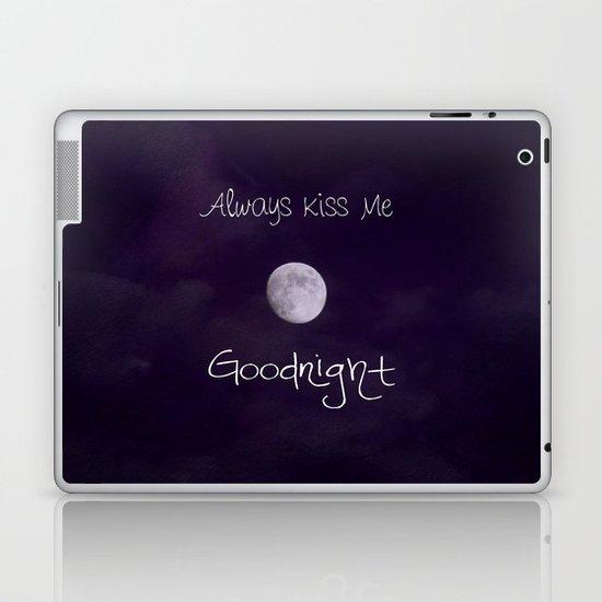Always Kiss Me Goodnight Laptop & iPad Skin