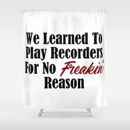 Funny School Design Lame Recorders Stupid Reason Music Meme Shower Curtain