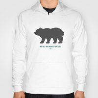tolkien Hoodies featuring Tolkien Quote 'Not All Who Wander Are Lost' Quote Print with Bear  by darci madlung | dproject art + design